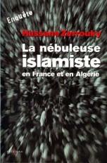 La Nébuleuse islamiste en France et en Algérie