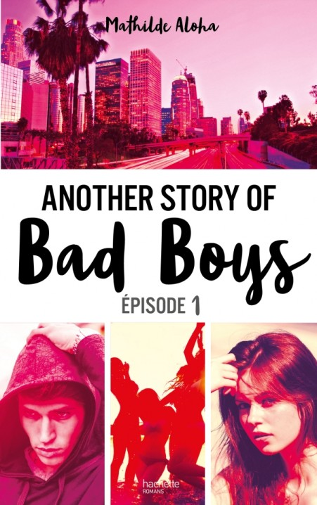 5b31462bb6c Another story of bad boys - tome 1. Hachette Romans