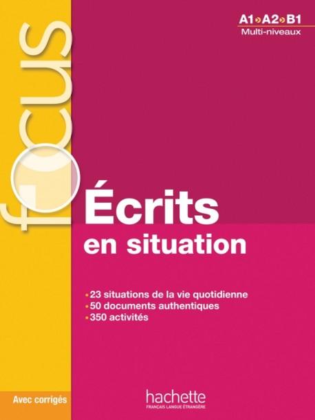Focus : Écrits en situations + corrigés