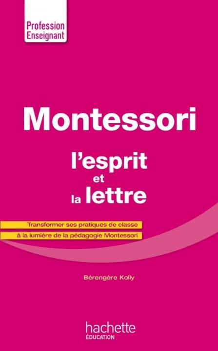 Montessori, l'esprit et la lettre