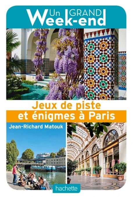 Le Guide Un Grand Week-end Jeux de piste et énigmes à Paris