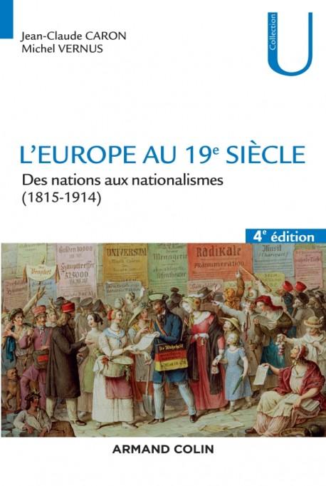L'Europe au 19e siècle - 4e éd. - Des nations aux nationalismes (1815-1914)