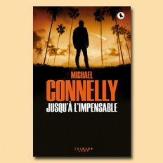 "Harry Bosch ira-t-il ""jusqu'à l'impensable"" ?"