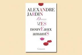 """""""Les nouveaux amants"""" : le nouveau roman d'Alexandre Jardin"""