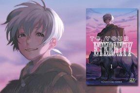 """""""To your eternity"""": un nouveau manga pour Yoshitoki Oima"""