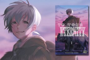"""To your eternity"": un nouveau manga pour Yoshitoki Oima"