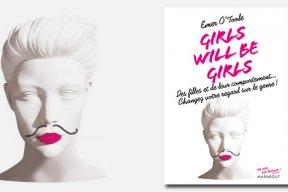 """Girls will be girls"" : le livre féministe d'Emer O'Toole"
