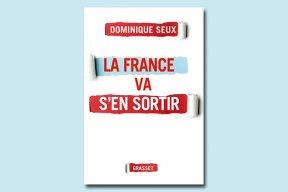 """Selon Dominique Seux, """"La France va s'en sortir"""""""