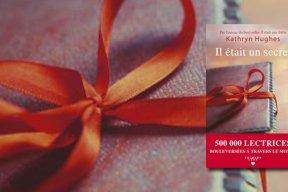 """""""Il était un secret"""" : le nouveau roman de Kathryn Hughes"""