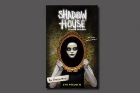 """""""Shadow House"""" : découvrez l'application de la maison des ombres"""