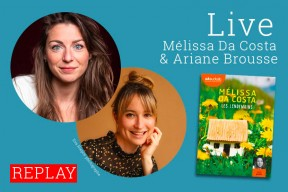 Replay : retrouvez le live de Mélissa Da Costa et Ariane Brousse