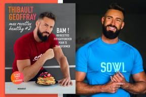 """""""Mes recettes healthy #2"""" : transformez votre corps avec Thibault Geoffray"""