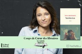 """""""Satisfaction"""" de Nina Bouraoui : coup de cœur d'Aurélie Janssens, Librairie Page et Plume à Limoges"""