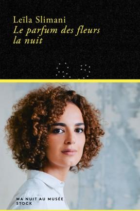 """""""Le parfum des fleurs la nuit"""" de Leïla Slimani : revue de presse d'un ouvrage intime"""
