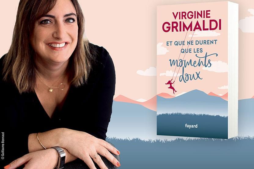 """""""Et que ne durent que les moments doux"""" le nouveau roman de  Virginie Grimaldi, en librairie"""
