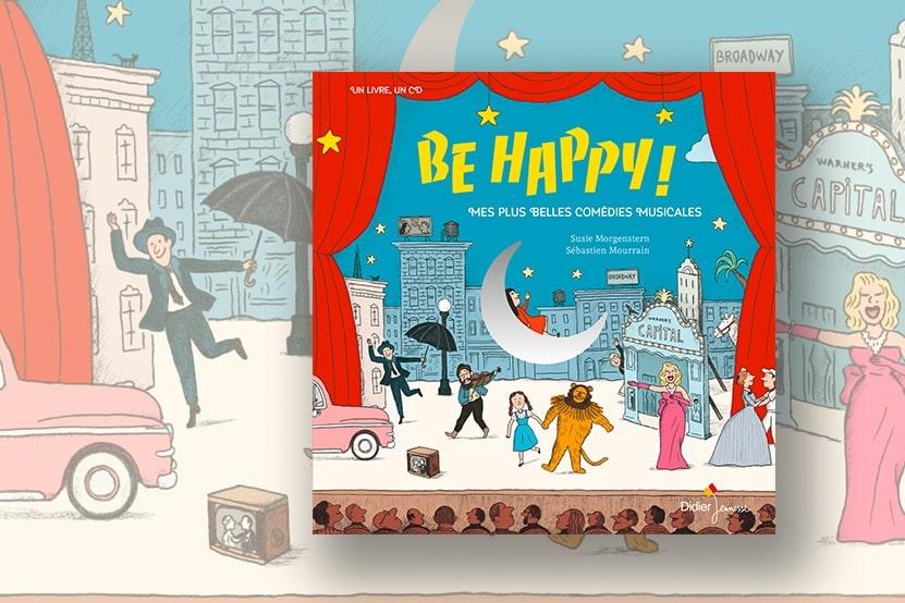 « Be Happy » : un livre-disque qui célèbre les comédies musicales