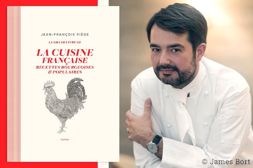 """Découvrez """"Le grand livre de la cuisine française"""" de Jean-François Piège"""