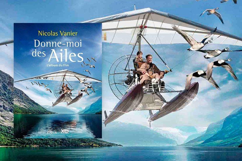 Donne Moi Des Ailes De Nicolas Vanier L Album Et Le Roman