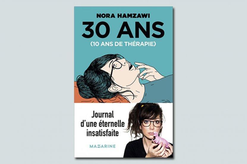 30 Ans 10 Ans De Therapie Le Livre Humoristique De Nora