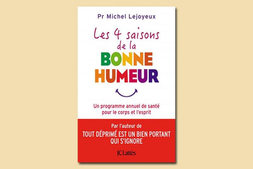 Les 4 saisons de la bonne humeur selon Michel Lejoyeux