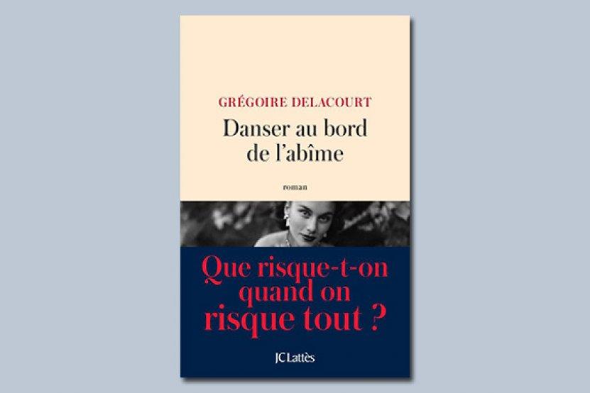"""Grégoire Delacourt : de retour en librairie avec """"Danser au bord de l'abîme"""""""