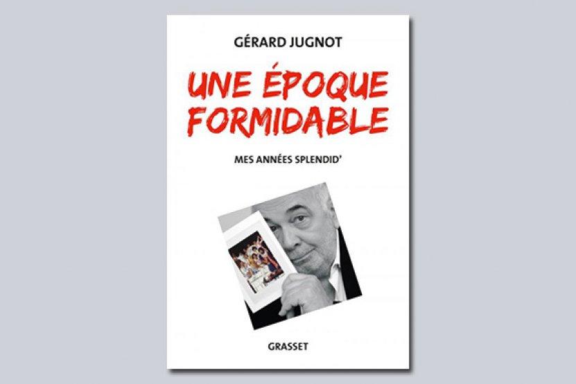 """""""L'époque formidable"""" de Gérard Jugnot"""