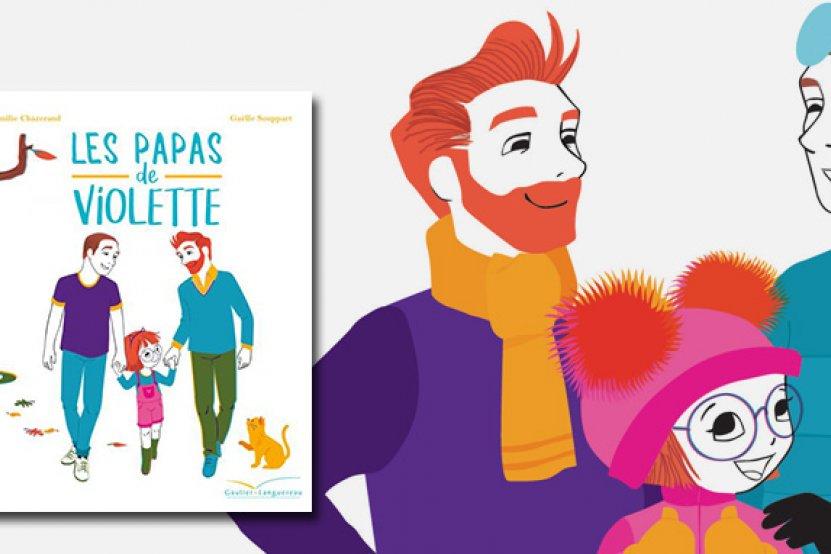 """""""Les papas de Violette"""" : un album jeunesse sur l'homoparentalité"""