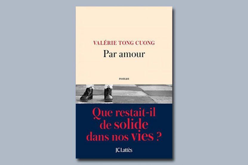 """Valérie Tong Cuong de retour en librairie avec """"Par amour"""""""