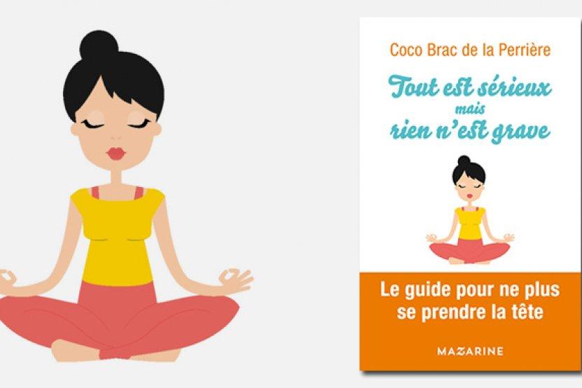 """""""Tout est sérieux mais rien n'est grave"""" : le nouveau livre de développement personnel de Coco Brac de la Perrière"""