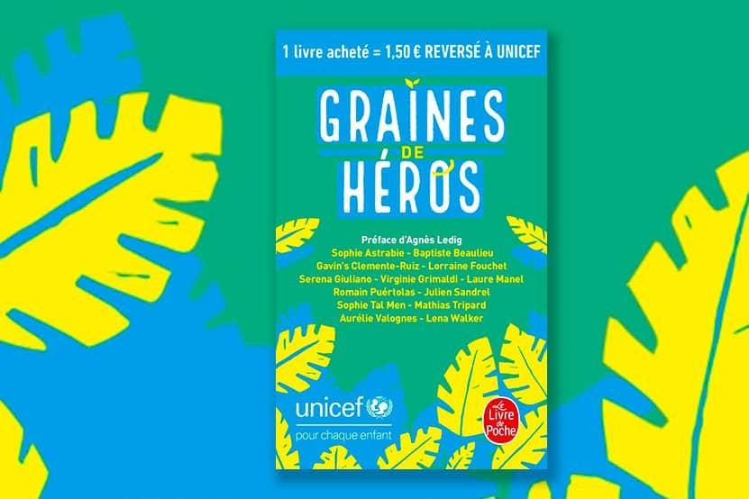 """""""Graines de héros"""" : quand les auteurs s'engagent aux côtés de l'UNICEF"""