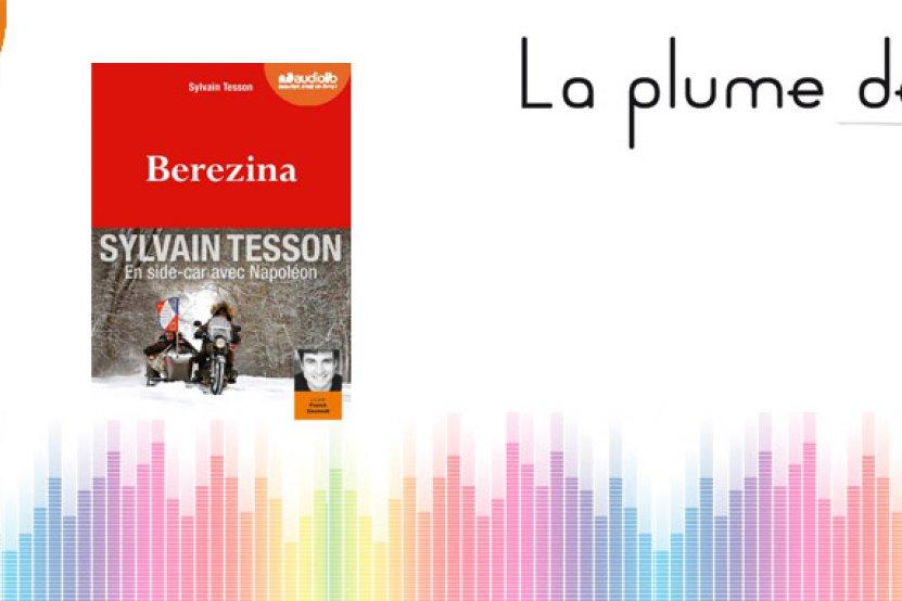 """Grand Prix du livre audio : """"Bérézina"""" de Sylvain Tesson fait partie des lauréats"""
