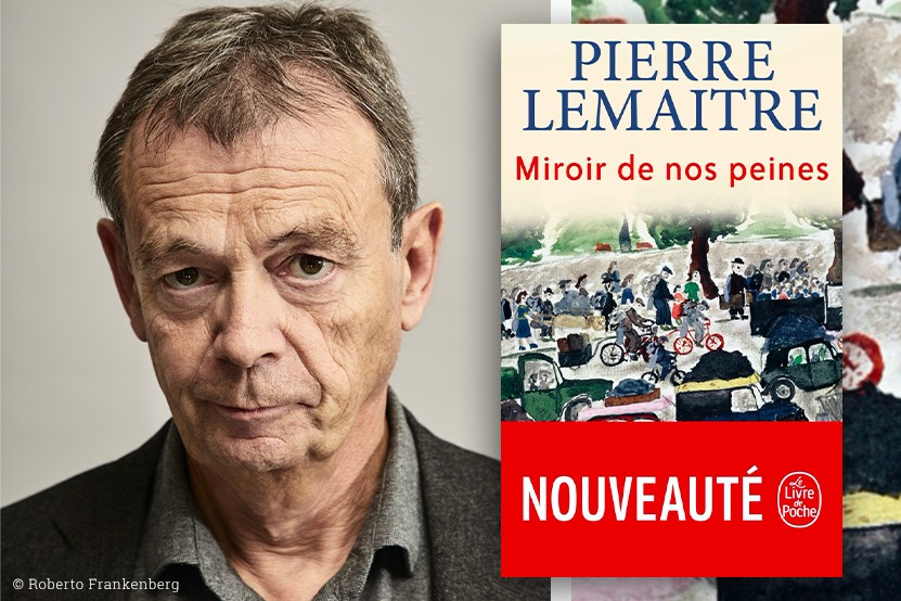 """Pierre Lemaitre : son roman """"Miroir de nos peines"""" disponible au Livre de Poche"""