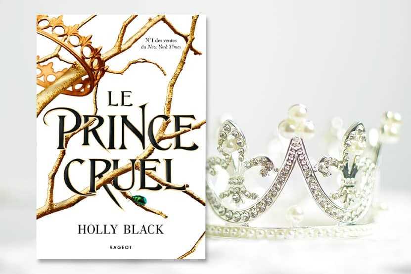 """Le Prince cruel"" : le roman d'Holly Black disponible aux éditions Rageot"