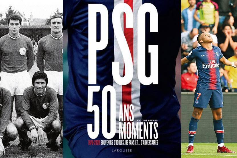 50 ans du PSG :  50 personnalités dévoilent leurs souvenirs avec le club parisien chez Larousse