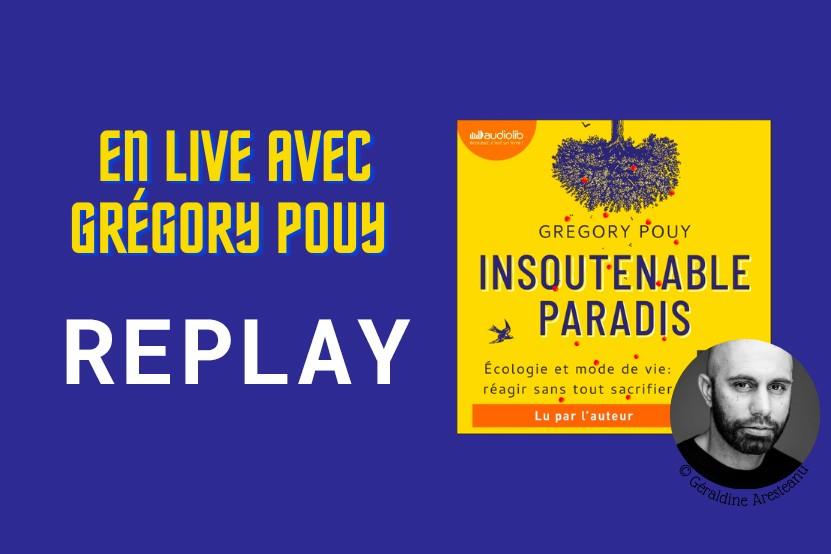 Replay : retrouvez le live de Grégory Pouy