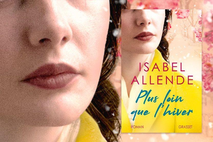 """""""Plus loin que l'hiver"""" : le nouveau roman très personnel d'Isabel Allende disponible aux éditions Grasset"""