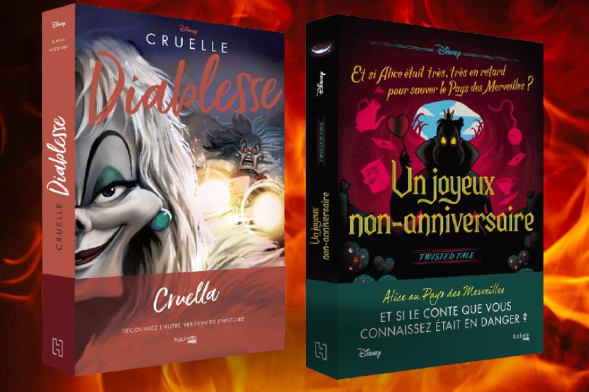 """""""Un Joyeux Non-Anniversaire"""" et """"Cruelle diablesse"""" : deux nouveaux titres rejoignent les collections Twisted Tales et Disney Villains"""