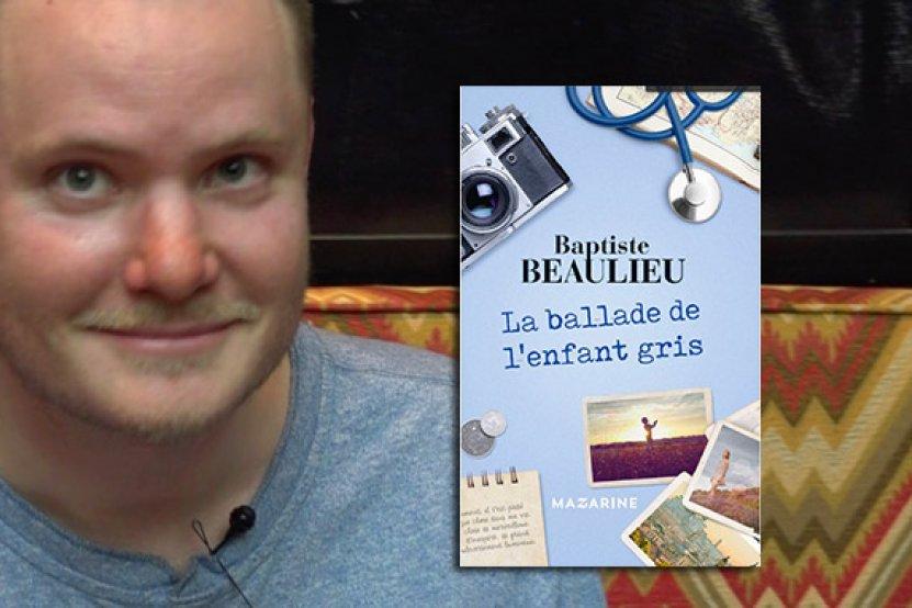 """Baptiste Beaulieu, de retour en librairie avec """"La Ballade de l'enfant gris"""""""